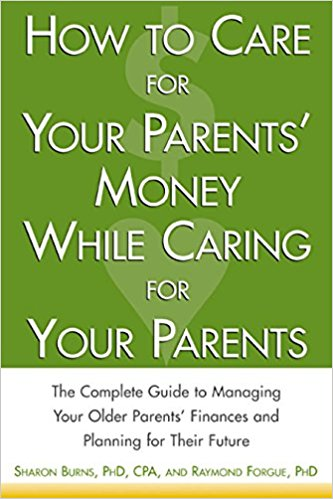iHow to Care for Your Parents' Money While Caring for Your Parents/i